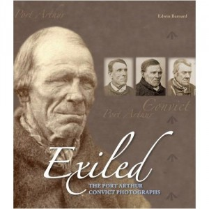 Exiled: The Port Arthur Convict Photos.