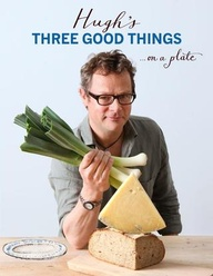 Hugh's Three Good Things book by Hugh Fearnley-Whittingstall