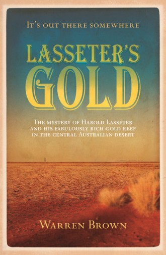 Lasseter's Gold, a book by Warren Brown, about Harold Bell Lasseter and the mystery of Lasseter's Reef.