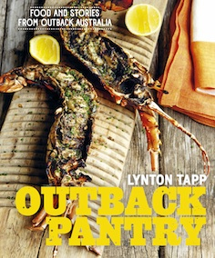 Outback Pantry: Food And Stories From Outback Australia. By Lynton Tapp.