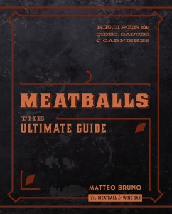 Meatballs: The Ultimate Guide, by Matteo Bruno.