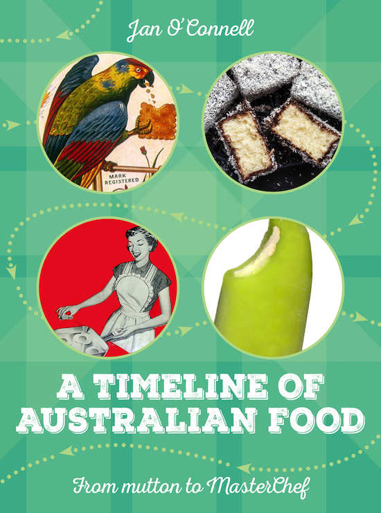 A Timeline of Australian Food by Jan O'Connell