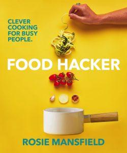Food Hacker, by Rosie Mansfield