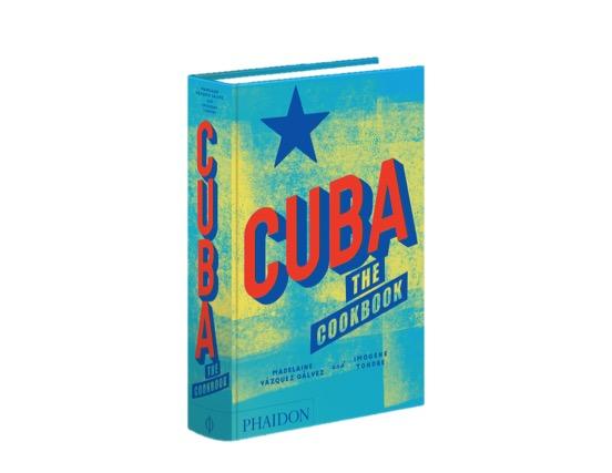 Cuba: The Cookbook, by Madelaine Vazquez Galvez and Imogene Tondre.