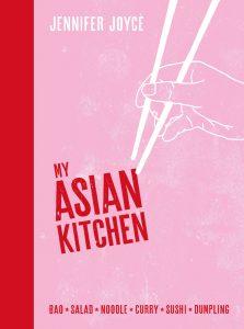 My Asian Kitchen, by Jennifer Joyce.