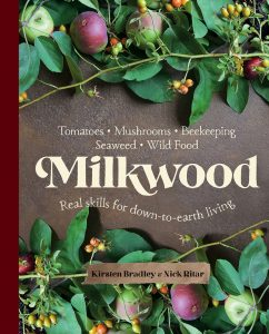 Milkwood: Real Skills For Down-To-Earth Living, by Kirsten Bradley and Nick Ritar.