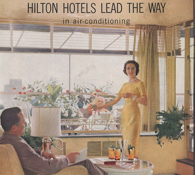 Hilton was an early adopter of air conditioning in guest rooms and public space, as highlighted in this 1956 ad.