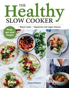 If you love slow cooking, you'll love these new recipes from Ross Dobson, author of The Healthy Slow Cooker.