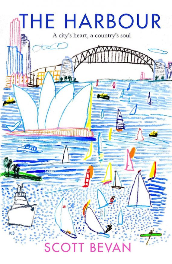 The Harbour, Scott Bevan's definitive account of Sydney Harbour.