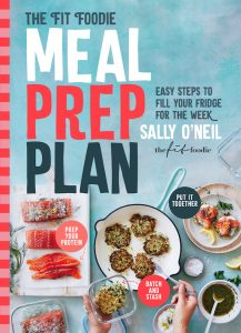 The Fit Foodie Meal Prep Plan, by Sally O'Neil.