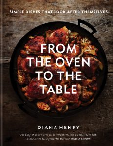 From The Oven To The Table cookbook by Diana Henry.