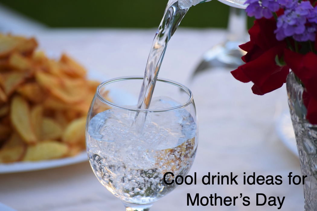 Cool drink ideas for Mother's Day