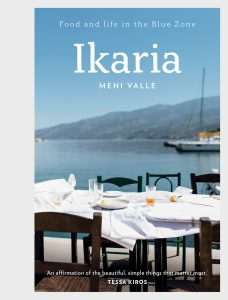 Ikaria: Food and Life in the Blue Zone, by Meni Valle