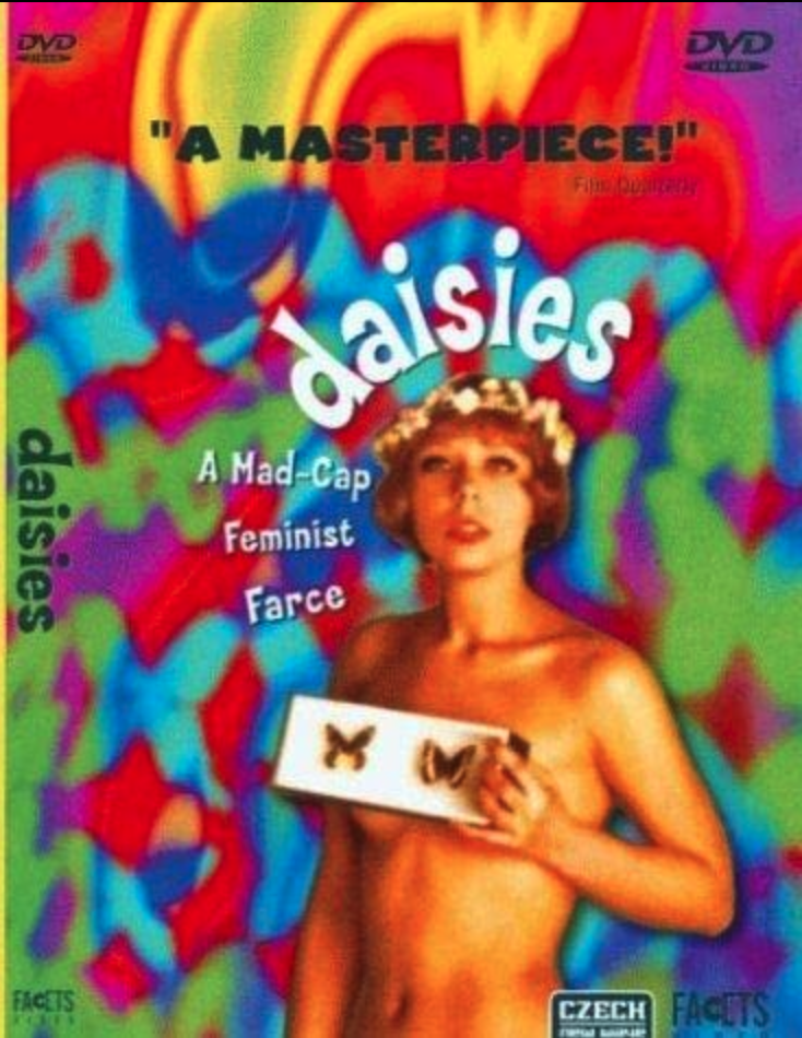Vera Chytilova's surrealist comedy, Daisies: part of the Czech New Wave movement.
