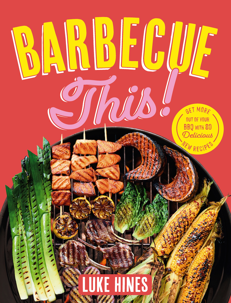 Barbecue This! by Luke Hines.
